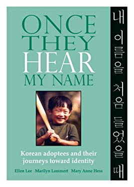 Once They Hear My Name: Korean Adoptees and Their Journeys Toward Identity 9780979375606