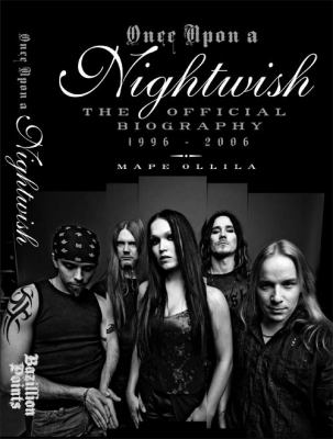 Once Upon a Nightwish: The Official Biography 1996-2006 9780979616327