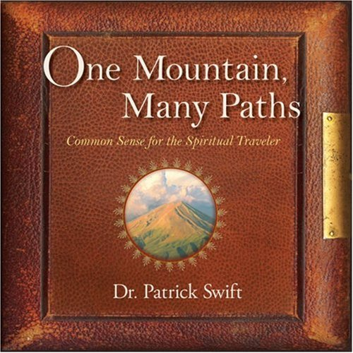 One Mountain, Many Paths: Common Sense for the Spiritual Traveler 9780978934910