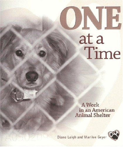 One at a Time: A Week in an American Animal Shelter 9780972838702