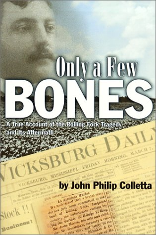 Only a Few Bones: A True Account of the Rolling Fork Tragedy and Its Aftermath 9780970132703