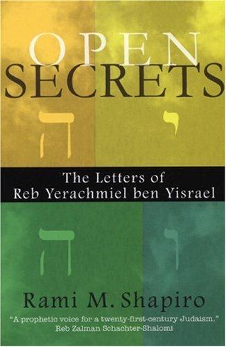 Open Secrets: The Letters of Reb Yerachmiel Ben Yisrael 9780974935928