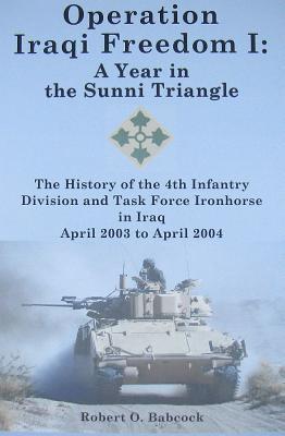 Operation Iragi Freedom I: A Year in the Sunni Triangle 9780971055186