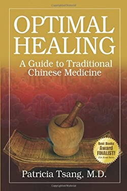Optimal Healing: A Guide to Traditional Chinese Medicine 9780979948497