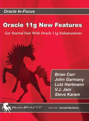 Oracle 11g New Features: Get Started Fast with Oracle 11g Enhancements 9780979795107