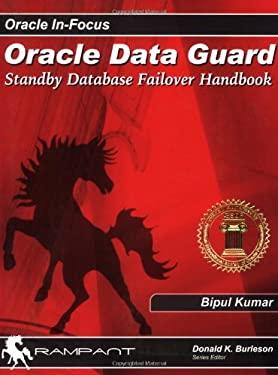 Oracle Data Guard: Standby Database Failover Handbook 9780974599380