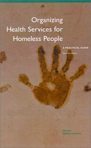 Organizing Health Services for Homeless People: A Practical Guide (Second Edition) 9780971165090