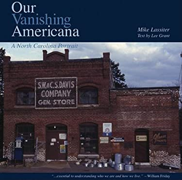 Our Vanishing Americana: A North Carolina Portrait 9780970465191