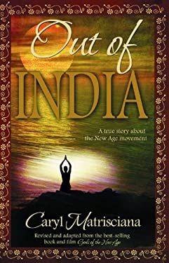 Out of India: A True Story about the New Age Movement 9780979131530