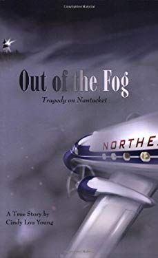Out of the Fog: Tragedy on Nantucket 9780974281599