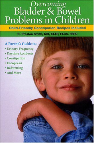 Overcoming Bladder & Bowel Problems in Children: Child Friendly Constipation Recipes Included