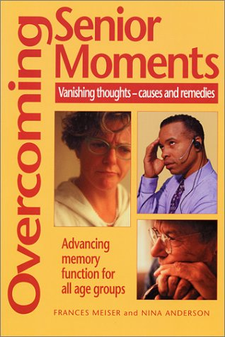 Overcoming Senior Moments 9780970111098