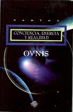 Ovnis Conciencia Energia y Realidad 9780977266906