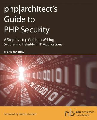PHP]Architect's Guide to PHP Security