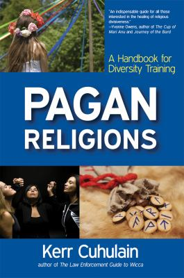 Pagan Religions: A Handbook for Diversity Training 9780971005068