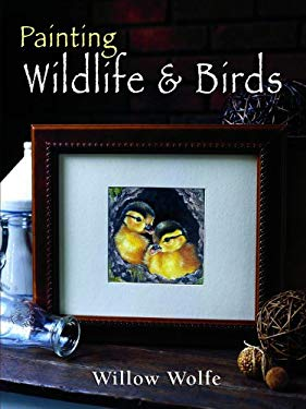 Painting Wildlife & Birds 9780978951399