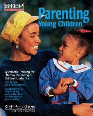 Parenting Young Children: Systematic Training for Effective Parenting (STEP) of Children Under Six 9780979554230