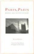 Paris, Paris: Journey Into the City of Light 9780976925101