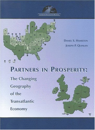 Partners in Prosperity: The Changing Geography of the Transatlantic Economy 9780975332559
