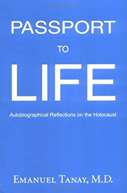 Passport to Life: Autobiographical Reflections on the Holocaust 9780976026303