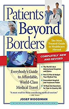 Patients Beyond Borders: Everybody's Guide to Affordable, World-Class Medical Travel 9780979107924