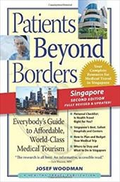 Patients Beyond Borders Singapore: Everybody's Guide to Affordable, World-Class Medical Tourism 4363002