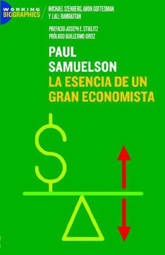 Paul A. Samuelson: La Esencia de Un Gran Economista 9780977472437