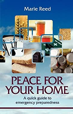 Peace for Your Home: A Quick Guide to Emergency Preparedness 9780979034299