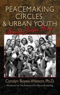 Peacemaking Circles & Urban Youth: Bringing Justice Home 9780972188647