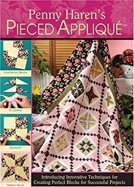 Penny Haren's Pieced Applique 9780979371196