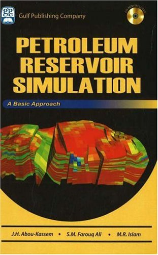 Petroleum Reservoir Simulation: A Basic Approach [With CDROM] 9780976511366