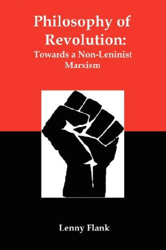 Philosophy of Revolution: Towards a Non-Leninist Marxism 9780979181382