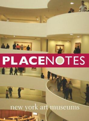 Placenotes--New York Art Museums 9780976649342