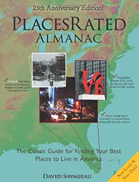 Places Rated Almanac: The Classic Guide for Finding Your Best Places to Live in America 9780979319907