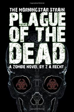 Plague of the Dead (the Morningstar Strain) 9780978970703