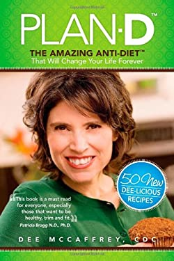 Plan-D: The Amazing Anti-Diet That Will Change Your Life Forever 9780974553047