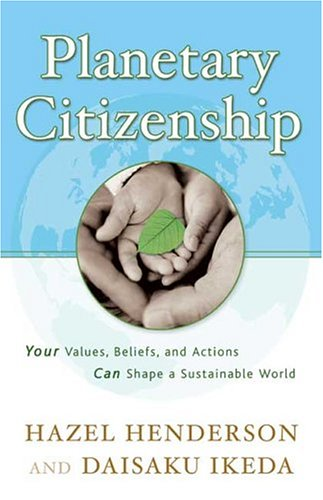 Planetary Citizenship: Your Values, Beliefs and Actions Can Shape a Sustainable World 9780972326728