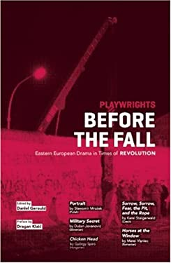 Playwrights Before the Fall: Drama in Eastern European in Times of Revolution 9780979057083