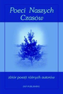 Poeci Naszych Czasow 9780977700097
