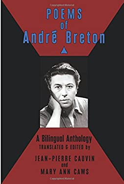 Poems of Andre Breton: A Bilingual Anthology 9780976844921