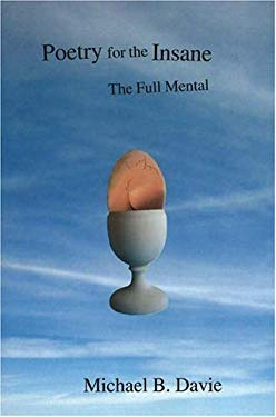 Poetry for the Insane: The Full Mental 9780973647778