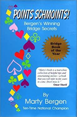 Points Schmoints!: Bergen's Winning Bridge Secrets 9780971663619