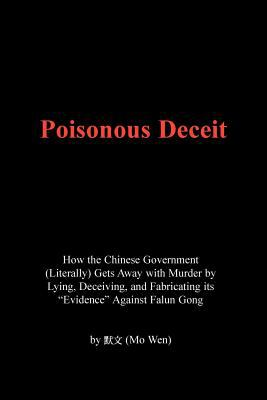 Poisonous Deceit -- How the Chinese Government (Literally) Gets Away with Murder by Lying, Deceiving, and Fabricating Its