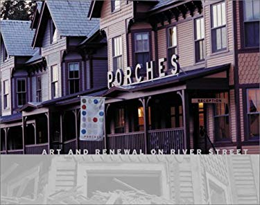 Porches: Art and Renewal on River Street 9780970073860