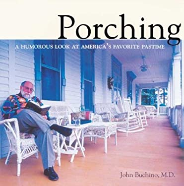 Porching: A Humorous Look at America's Favorite Pastime 9780972399265