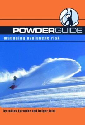 Powderguide: Managing Avalanche Risk 9780972482738