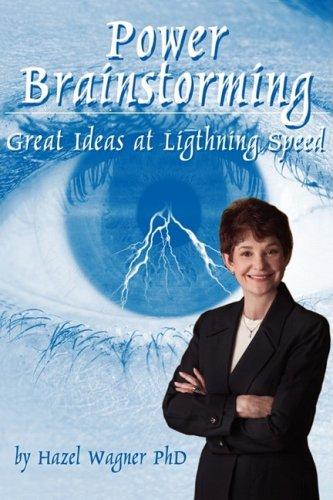 Power Brainstorming: Great Ideas at Lightning Speed 9780978580117