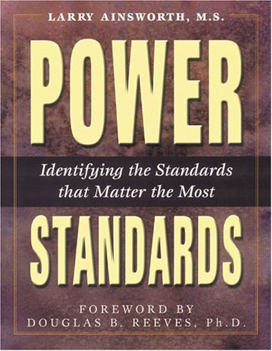 Power Standards: Identifying the Standards That Matter the Most 9780970945549