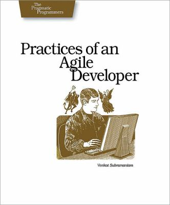 Practices of an Agile Developer: Working in the Real World 9780974514086