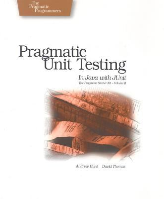 Pragmatic Unit Testing in Java with JUnit 9780974514017